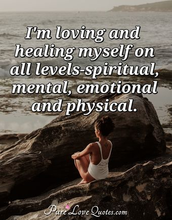 I'm loving and healing myself on all levels-spiritual, mental, emotional and physical.