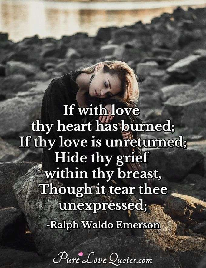 If with love thy heart has burned;