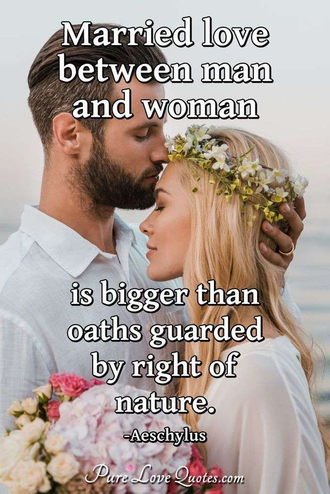 Married Love Between Man And Woman Is Bigger Than Oaths Guarded By
