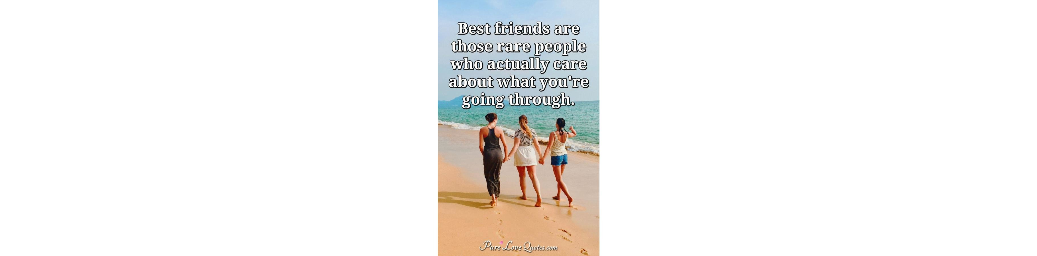 Quotes About Love Relationships: Best Friends Are Those Rare People Who Actually Care About