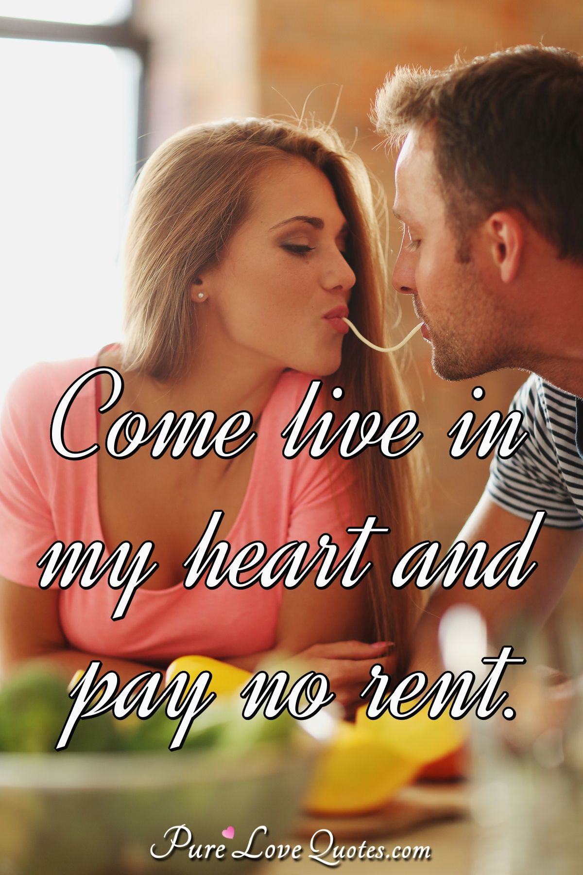 Come live in my heart and pay no rent. - Samuel Lover