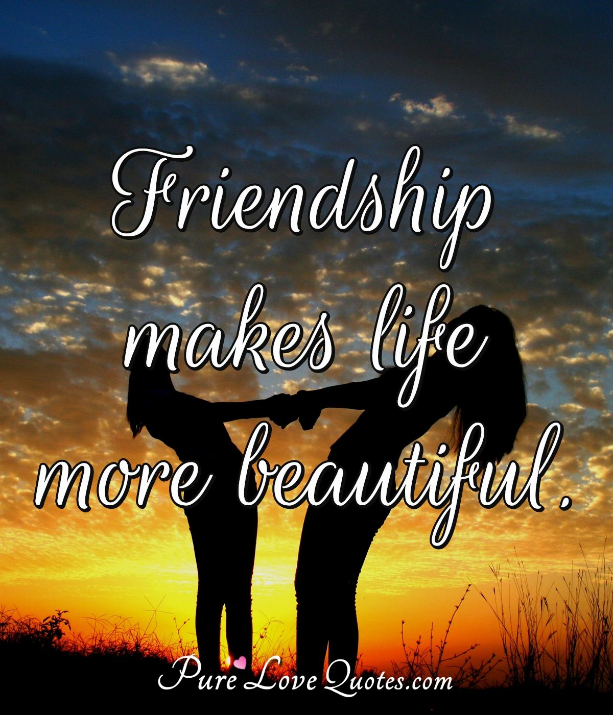 Friendship Makes Life More Beautiful Purelovequotes