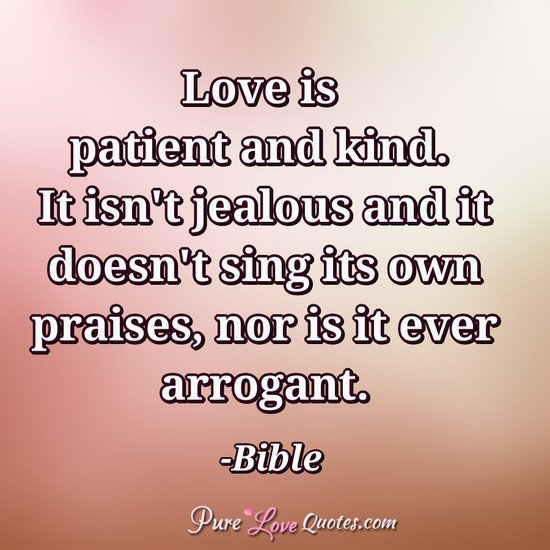Love Is Patient And Kind. It Isnu0027t Jealous And It Doesnu0027t