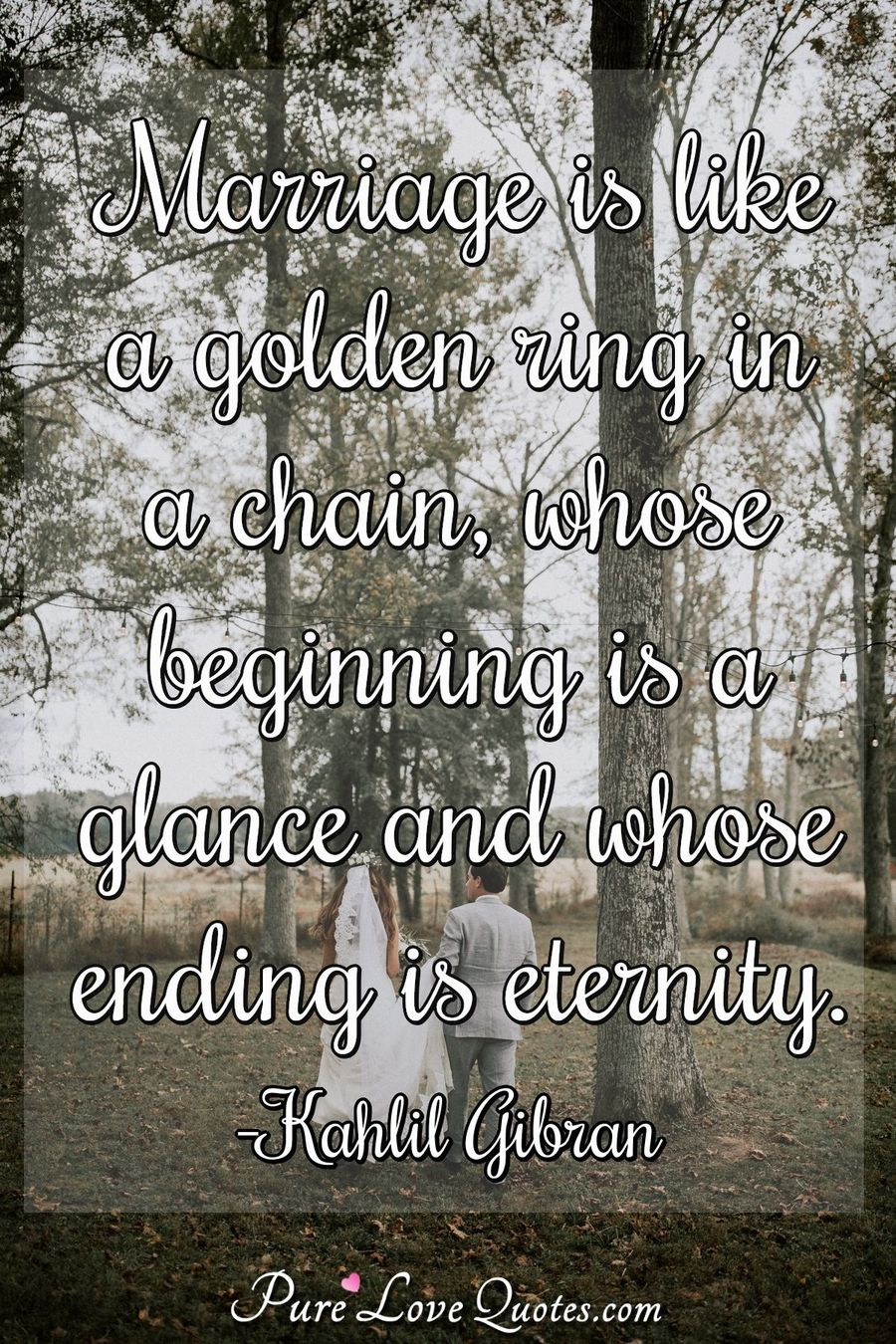 Marriage is like a golden ring in a chain, whose beginning