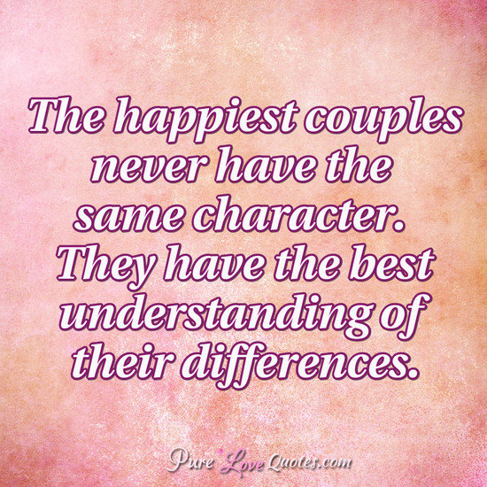 The Happiest Couples Never Have The Same Character They Have The