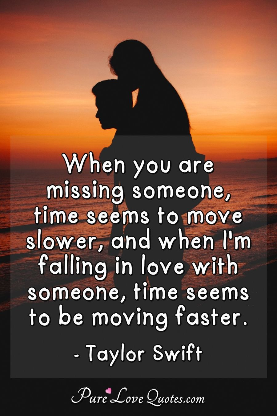 When you are missing someone, time seems to move slower, and ...